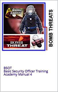 BSOT Basic Security Officer Training Academy - BOMB THREAT: BSOT Basic Security Officer Training Academy Manual 4