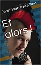 Et alors ! (French Edition)