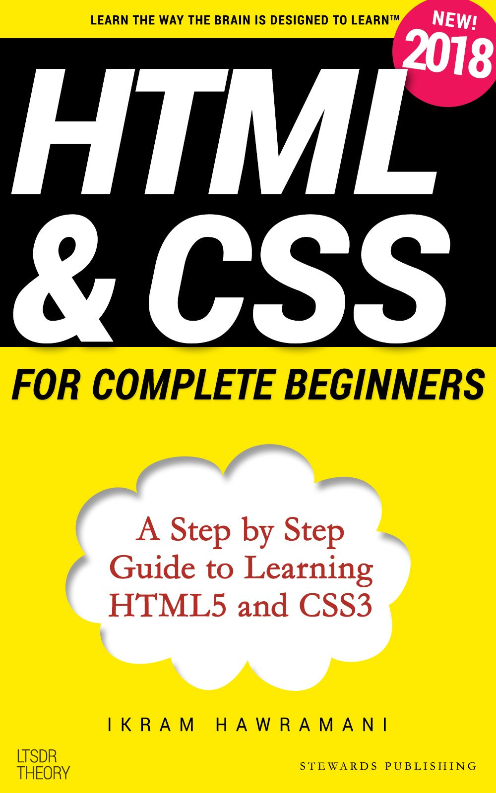HTML & CSS for Complete Beginners: A Step by Step Guide to Learning HTML5 and CSS3
