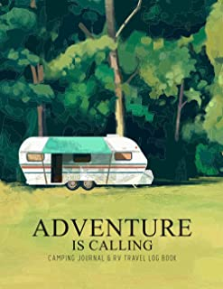 Adventure is Calling Camping Journal: Family Adventure Vacation & RV Travel Logbook, A Campground Notebook For Kids With C...
