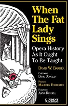 When the Fat Lady Sings: Opera History as It Ought to be Taught (Indent Publishing)
