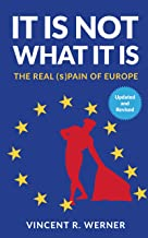 It Is Not What It Is: THE REAL (s)PAIN OF EUROPE