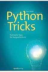 Python-Tricks: Praktische Tipps für Fortgeschrittene (German Edition) Kindle Edition