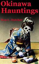 Okinawa Kwaidan, True Japanese Ghost Stories and Hauntings