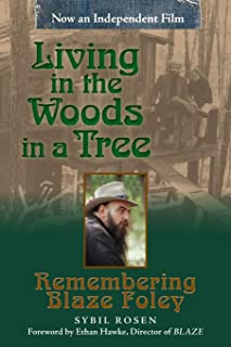 Living in the Woods in a Tree: Remembering Blaze Foley (North Texas Lives of Musician Series)