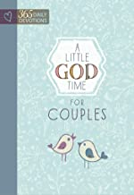A Little God Time for Couples: 365 Daily Devotions (Hardcover) – Perfect Engagement, Wedding and Anniversary Gift for Couples PDF