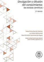 Divulgación y difusión de conocimiento: las revistas científicas: 2ª edición