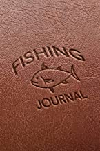 Fishing Journal: Faux Leather Blank Lined Notebook for Fishermen to Take Notes, Record Catches & Write Down Trip Stories - Brown with Stamped ... for Men, Dad, Grandpa, Husband - Size 6x9