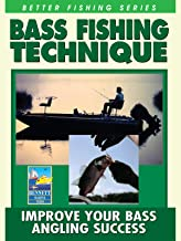 Better Fishing Series: Bass Fishing Technique
