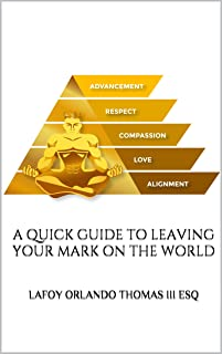 A Quick Guide to Leaving Your Mark on the World (English Edition)