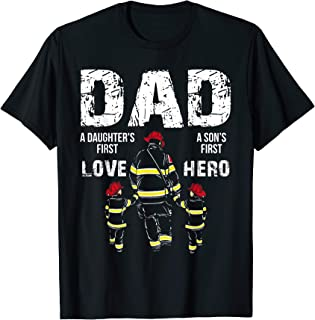 Firefighter Dad A Daughter's First Love A Son's First Hero T