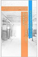 Art Aia - Creatives / In / Residence: The story of the foundation of the International art residency located near the Comune of Sesto al Reghena in the Italian region Friuli-Venezia-Giulia. Kindle Edition