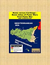 Rome versus Carthage - Basic Atlas of Punic Wars: First Punic War