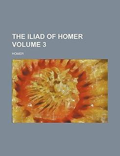 The Iliad of Homer Volume 3