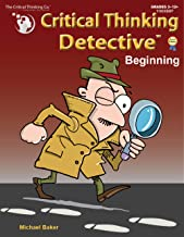 Critical Thinking Detective Beginning - Fun Mystery Cases to Guide Decision-Making (Grades 3-12+)