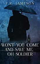 Won't You Come and Save Me, Oh Soldier (Ghostly Shadows Book 3)