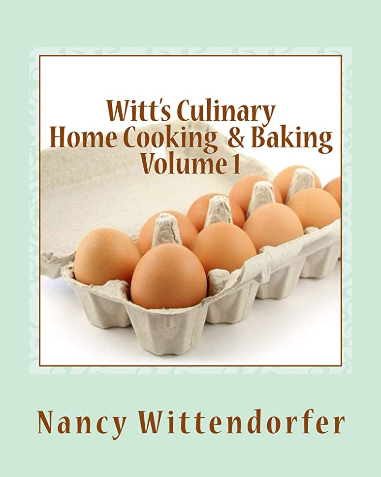 食料品店シャンプーモネWitt's Culinary Home Cooking & Baking Volume 1: Recipes, Stories & Life Lessons for the Soul (English Edition)