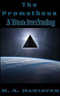 The Prometheus: A Titan Awakening