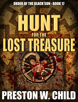 Hunt for the Lost Treasure (Order of the Black Sun Series Book 17)