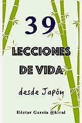 39 lecciones de vida desde Japón (Spanish Edition) Kindle Edition