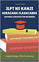 JLPT N5 Kanji Hiragana Flashcards Japanese Language for Beginners: Full Japanese vocabulary quick study for Japanese Language Proficiency Test N5 with Kanji, Hiragana, Romaji and English dictionary.