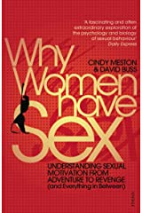 Why Women Have Sex: Understanding Sexual Motivation from Adventure to Revenge (and Everything in Between) (English Edition) Format Kindle