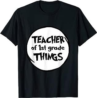 Teacher of 1st Grade Things Funny Tshirt