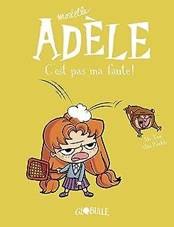 BD Mortelle Adèle, Tome 03 : C'est pas ma faute !