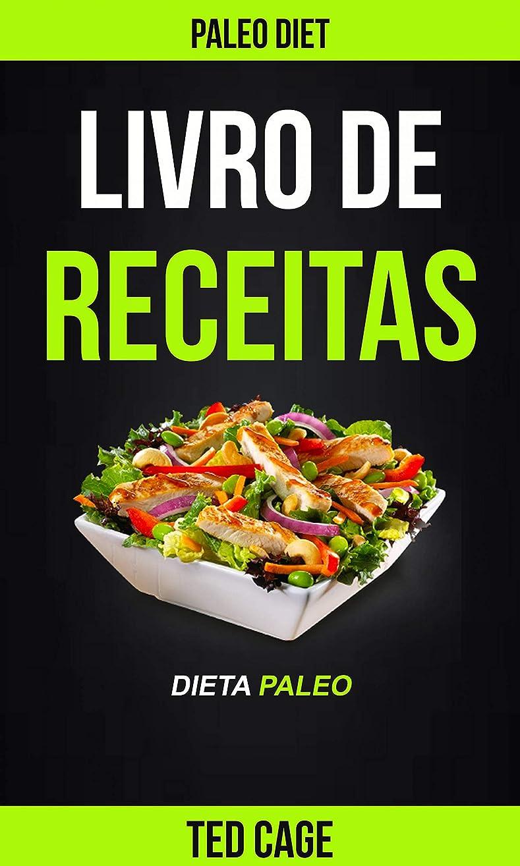 衛星不名誉な書くLivro de receitas Dieta Paleo (Paleo Diet) (Portuguese Edition)