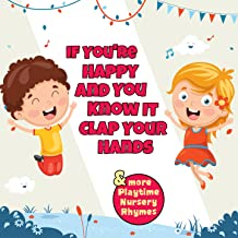 If You're Happy and You Know It (Clap Your Hands) [& More Playtime Nursery Rhymes]