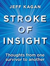 STROKE of Insight: Thoughts from One Survivor to Another