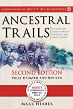 Ancestral Trails. The Complete Guide to British Genealogy and Family History, Second Edition