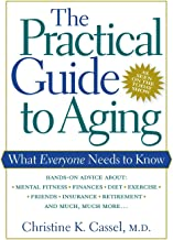 The Practical Guide to Aging: What Everyone Needs to Know