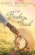 The Broken Trail (Sweet River Redemption Book 1)