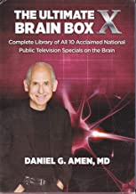 The Ultimate Brain Box X Complete Library of All 10 Acclaimed National Public Television Specials On The Brain by Dr. Amen
