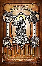 Sisterhood: Dark Tales and Secret Histories