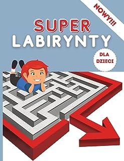 Super Labirynty dla Dzieci: Super zabawna książeczka dla dzieci   Gry logiczne  Labirynty Bardzo Duże dla Dzieci 4-8 8-12 ...