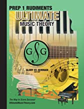 Prep 1 Rudiments - Ultimate Music Theory: Prep 1 Music Theory Workbook Ultimate Music Theory includes UMT Guide & Chart, 12 Step-by-Step Lessons & 12 ... Retention! (Ultimate Music Theory Series)
