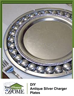 DIY: How To Make Antique Silver Charger Plates