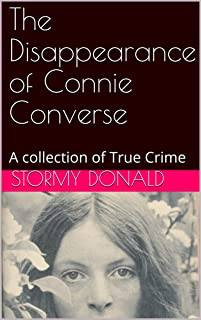 The Disappearance of Connie Converse: A collection of True Crime
