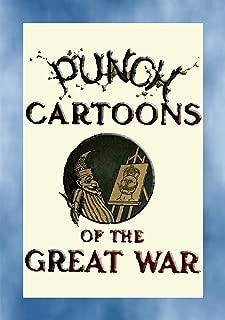 PUNCH CARTOONS OF THE GREAT WAR - 119 Great War cartoons published in Punch (The Great War - World War I)