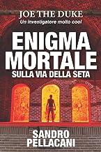 Enigma mortale sulla Via della Seta (Italian Edition)