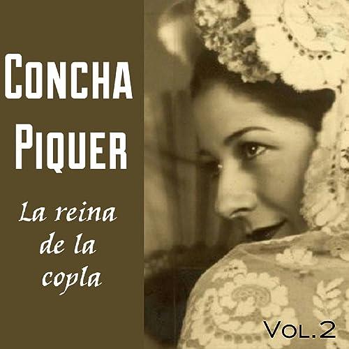 Concha Piquer, La Reina de la Copla, Vol. II de Concha Piquer en ...