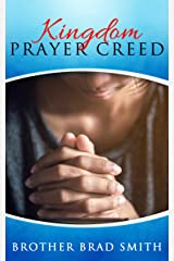 Kingdom Prayer Creed Kindle Edition