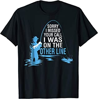 Fishing I Was On Other Line Sorry Missed Your Call TShirt