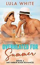 Overheated for Summer: Book 4 of Sag Harbor Black Romances