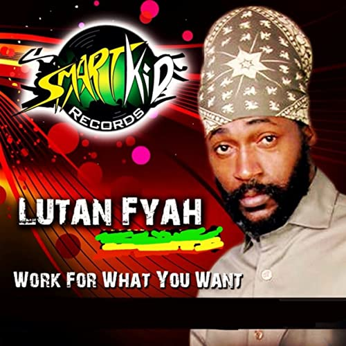 Work for What You Want by Lutan Fyah on Amazon Music