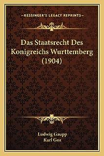Das Staatsrecht Des Konigreichs Wurttemberg (1904)