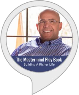 The Mastermind Play Book: Building A Richer Life