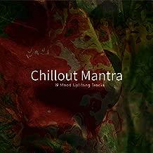 Chillout Mantra - 19 Mood Uplifting Tracks